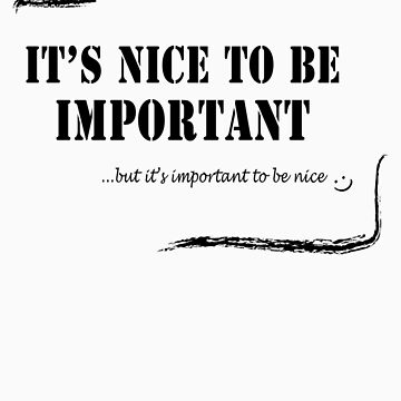 Important Nice by melkshirts