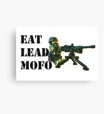 Eat Lead MOFO! Canvas Print