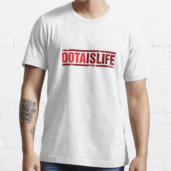 Dota is Life Shirt Design Essential T-Shirt