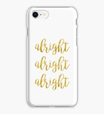 alright, alright, alright   Movies iPhone Case/Skin