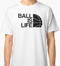Ball is Life 4 Classic T-Shirt