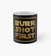 Taza clásica Burr Shot First - Oro