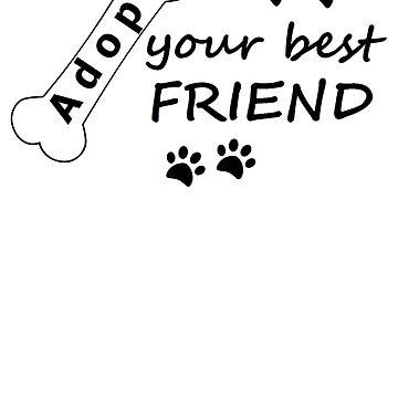 Adopt Your Best Friend T-Shirt by Diversite