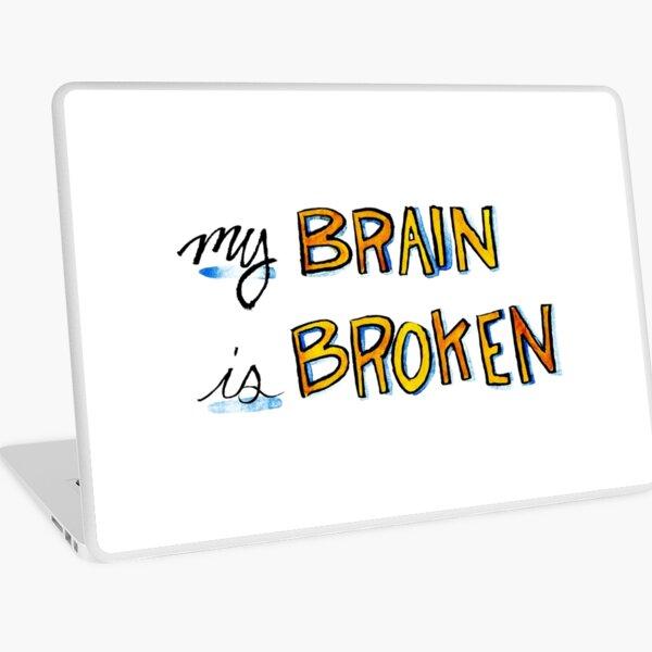 My Brain is Broken Laptop Skin