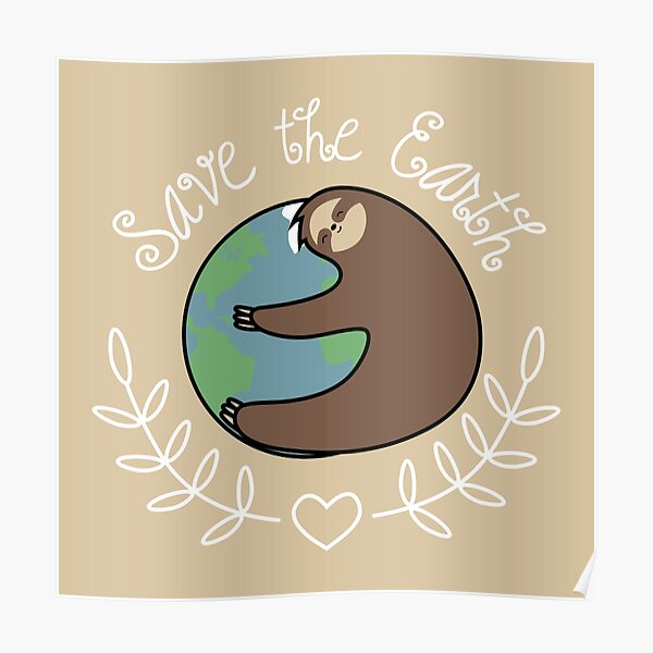 Save The Earth Sloth Poster