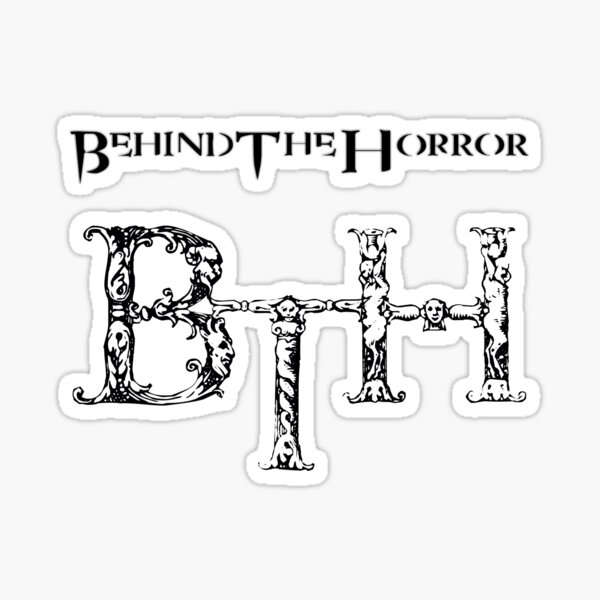 Behind The Horror - Classic Withe Sticker