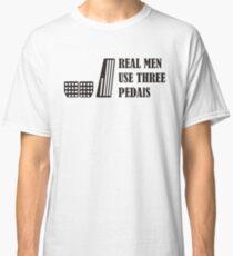 Real men use three pedals (black) Classic T-Shirt