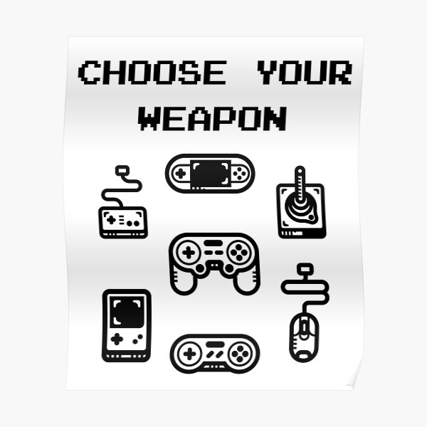 Choose Your Weapon Retro Gaming Classic Controllers Poster