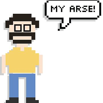 Jim Royle 8-Bit 'My Arse' Quote | The Royle Family Merchandise by tellytee