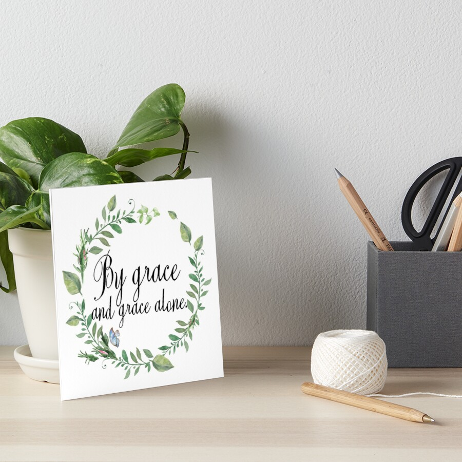 Grace And Grace Alone - Christian Quote Art Board Print