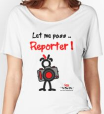 Red - The New Guy - Let me pass .. Reporter ! Women's Relaxed Fit T-Shirt