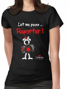 Red - The New Guy - Let me pass .. Reporter ! Womens Fitted T-Shirt