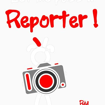 Red - The New Guy - Let me pass .. Reporter ! by RedTheNewGuy