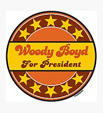 WOODY BOYD FOR PRESIDENT Photographic Print