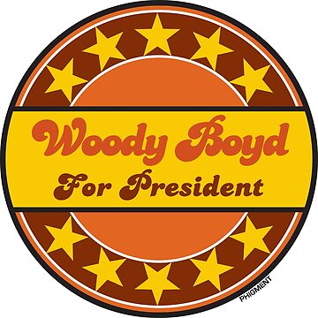 WOODY BOYD FOR PRESIDENT by phigment-art