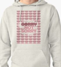 SORRY NOT SORRY Pullover Hoodie