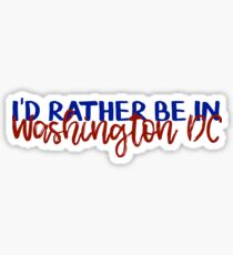 I'd Rather be in Washington DC Sticker