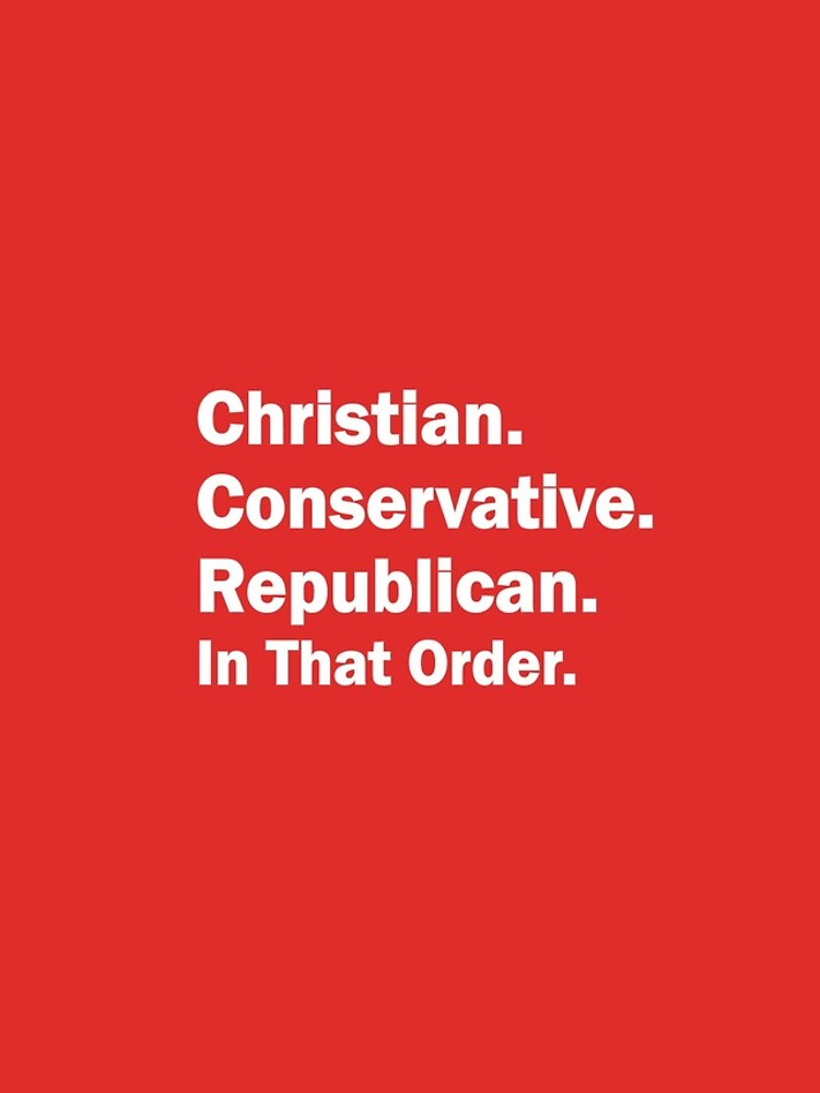 Christian, Conservative, Republican by PatriotsOnly