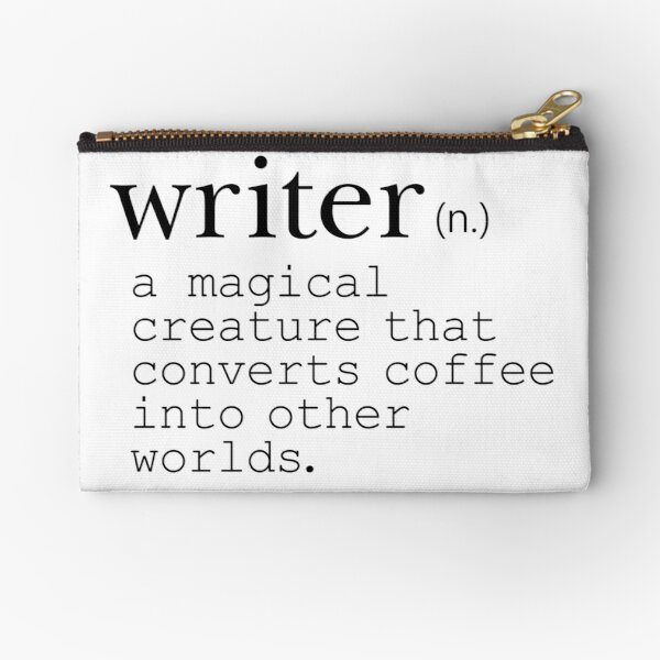Writer Definition - Convert Coffee into Worlds Zipper Pouch