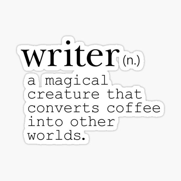 Writer Definition - Convert Coffee into Worlds Sticker