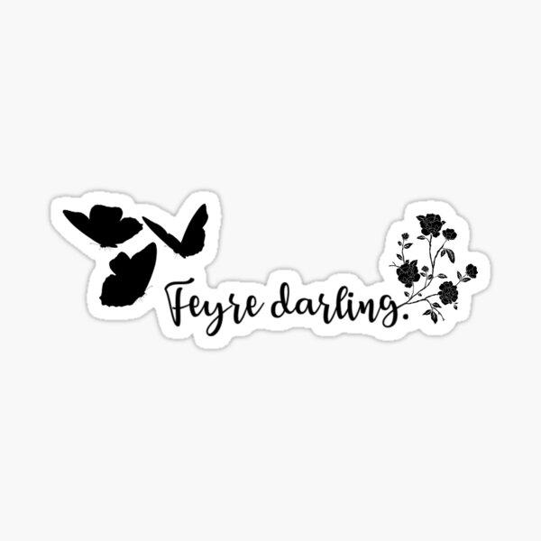 Feyre darling. Sticker