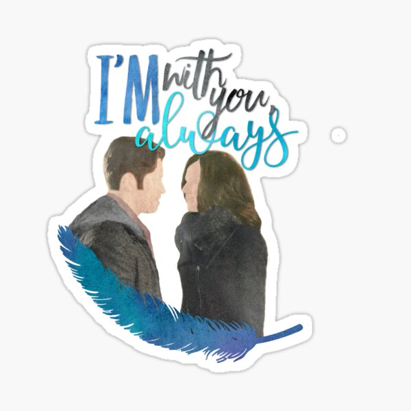 Once Upon A Time - Outlaw Queen   I'm with you... Sticker