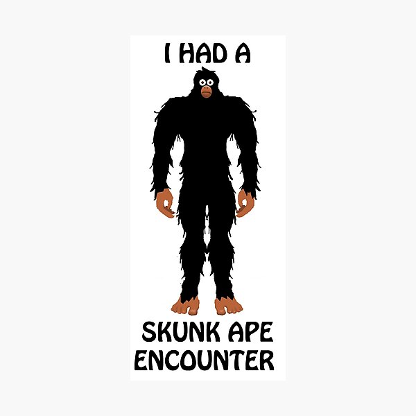 I HAD A SKUNK APE ENCOUNTER Photographic Print