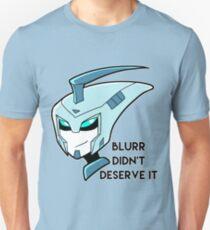 Blurr Didn't Deserve It T-Shirt