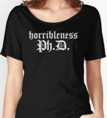 Ph.D In Horribleness Dark Version Women's Relaxed Fit T-Shirt
