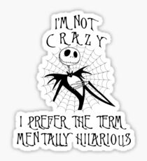 Nightmare Before Christmas Jack Skellington I'm Not Crazy I Prefer The Term Mentally Hilarious Sticker