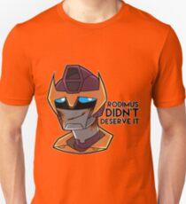 Rodimus Didn't Deserve It T-Shirt