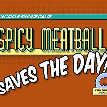 The Spicy Meatball Saves The Day by Cheeseness