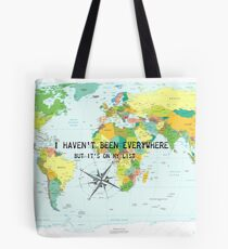 I haven't been everywhere but it's on my list - travel quote Tote Bag