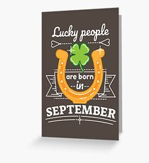 Lucky People are Born in September Greeting Card