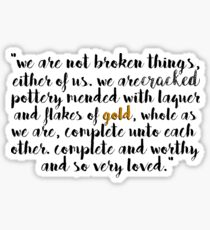 we are not broken things Sticker