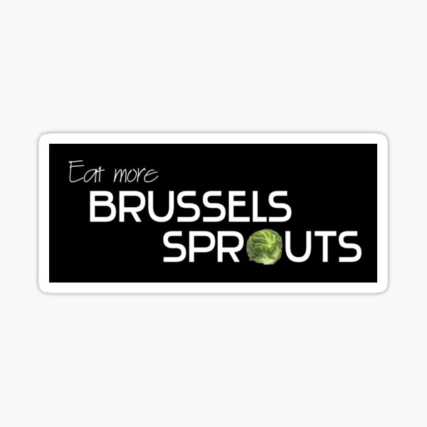 Eat more Brussels Sprouts Sticker