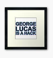 George Lucas is a hack Framed Print