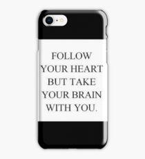 follow your heart iPhone Case/Skin