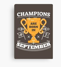 Champions are Born in September Canvas Print