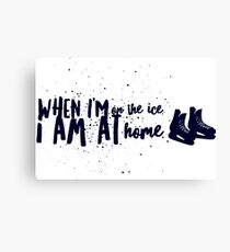 When I'm on the ice.... Canvas Print