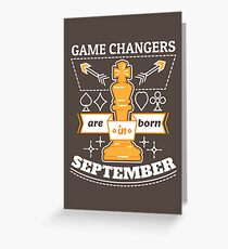 Game Changers are Born in September Greeting Card