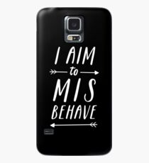 Aim To Misbehave | Black Case/Skin for Samsung Galaxy
