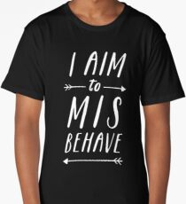 Aim To Misbehave | Black Long T-Shirt