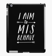Aim To Misbehave | Black iPad Case/Skin