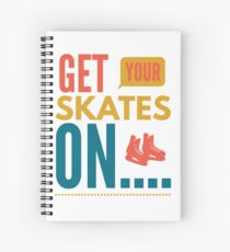 Get your skates on... Spiral Notebook