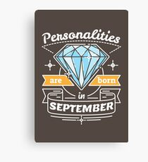 Personalities are Born in September Canvas Print