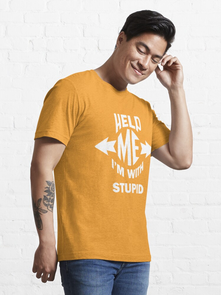 Alternate view of Help Me, I'm With Stupid Essential T-Shirt