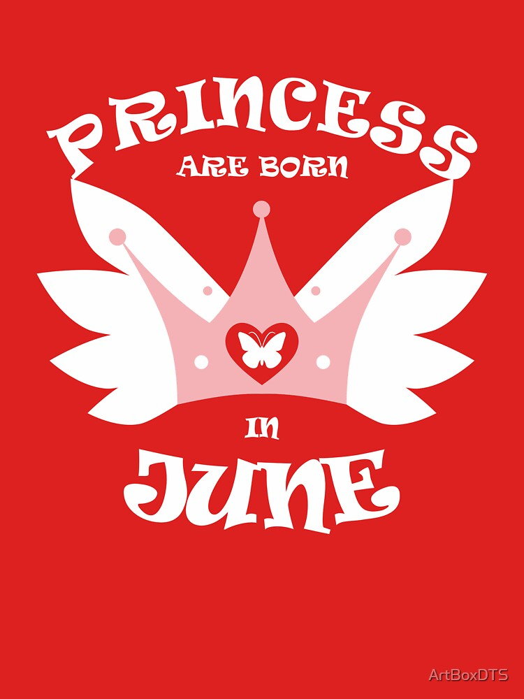 Princess Are Born In June by ArtBoxDTS