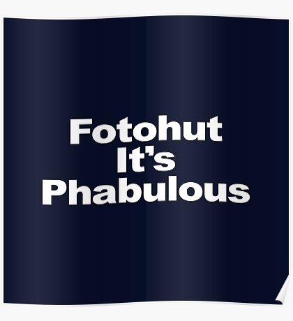 Fotohut It's Phabulous Poster