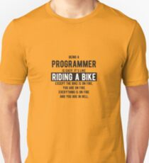 Being a programmer is easy. It's like riding a bike - Funny Programming Jokes - Light Color T-Shirt
